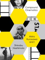 Read an excerpt from COMPOUND CINEMATICS: AKIRA KUROSAWA AND I
